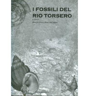I Fossili del Rio Torsero . Maurizio Sosso e Bruno dell'Angelo