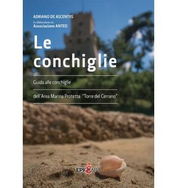 """Le conchiglie. Guida alle conchiglie dell'area marina protetta """"Torre del Cerrano"""""""